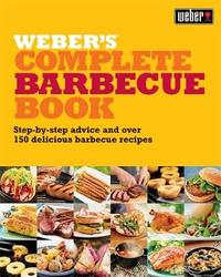 Weber's Complete Barbeque Book by Jamie Purviance image