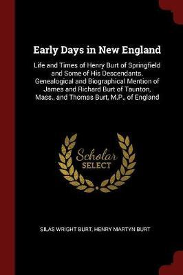 Early Days in New England by Silas Wright Burt image