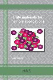 Ferrite Materials for Memory Applications by Saravanan R.