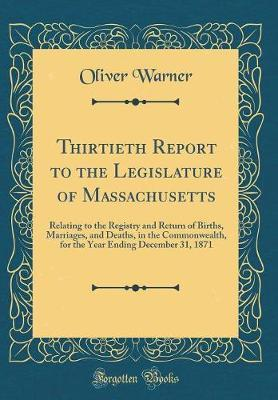 Thirtieth Report to the Legislature of Massachusetts by Oliver Warner