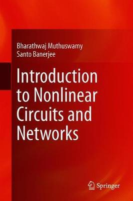 Introduction to Nonlinear Circuits and Networks by Santo Banerjee