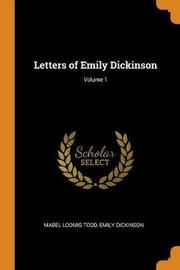 Letters of Emily Dickinson; Volume 1 by Mabel Loomis Todd
