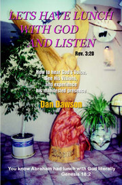 Lets Have Lunch With God and Listen by Dan Dawson image