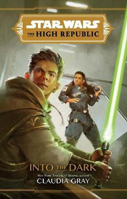 Star Wars the High Republic: Into the Dark by Claudia Gray
