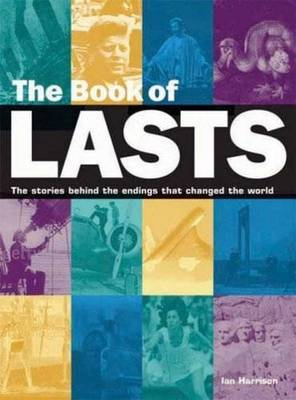 The Book of Lasts: The Stories Behind the Endings That Changed the World by Ian Harrison image