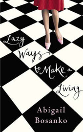Lazy Ways to Make a Living by Abigail Bosanko image