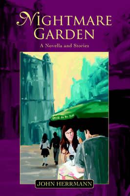 Nightmare Garden: A Novella and Stories by John Herrmann image