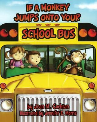 If a Monkey Jumps Onto Your School Bus by Jean M. Cochran image