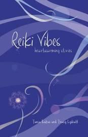 Reiki Vibes Anthology: v. 1 by Tania Bakas