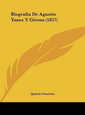 Biografia de Agustin Yanez y Girona (1857) by Quintin Chiarlone