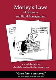 Morley's Laws of Business and Fund Management by Ian Morley