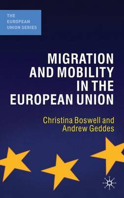 Migration and Mobility in the European Union by Christina Boswell