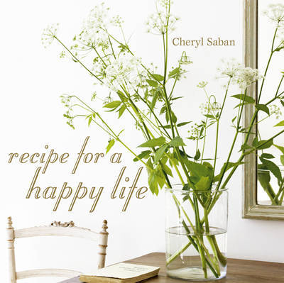 Recipe for a Happy Life by Cheryl Saban image