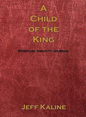 A Child of the King by Jeff Kaline image