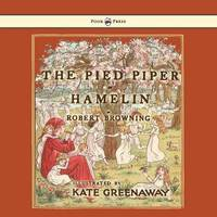 The Pied Piper Of Hamlin by Robert Browning