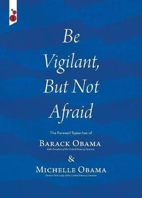Be Vigilant But Not Afraid by Barack Obama