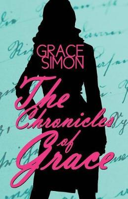 The Chronicles of Grace by Grace Simon