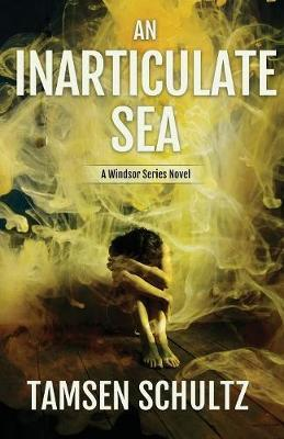 An Inarticulate Sea by Tamsen Schultz