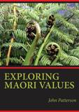 Exploring Maori Values by John Patterson