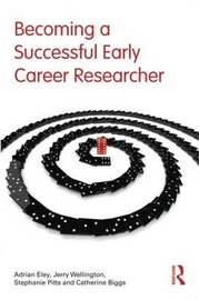 Becoming a Successful Early Career Researcher by Adrian Eley