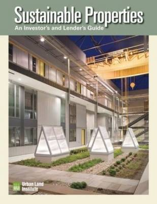 Sustainable Properties: An Investor's and Lenders Guide by Molly McCabe