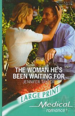 The Woman He's Been Waiting For by Jennifer Taylor