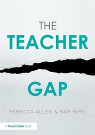 The Teacher Gap by Rebecca Allen