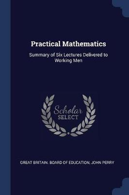Practical Mathematics by John Perry