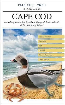 A Field Guide to Cape Cod by Patrick J. Lynch