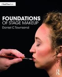 Foundations of Stage Makeup by Daniel Townsend