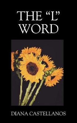 The L Word by Diana Castellanos