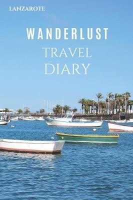 Lanzarote Wanderlust Travel Diary by Wanderlust Press
