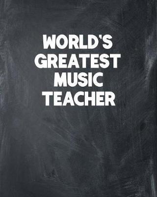 World's Greatest Music Teacher by Ss Custom Designs Co