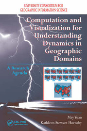 Computation and Visualization for Understanding Dynamics in Geographic Domains by May Yuan image