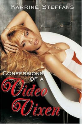 Confession of a Video Vixen by Karrine Steffans image