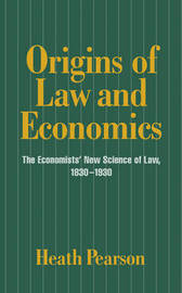 Origins of Law and Economics by Heath Pearson