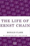 The Life of Ernst Chain: Penicillin and Beyond by Ronald Clark
