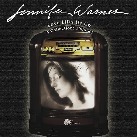 Love Lifts Us Up: A Collection 1969-1983 by Jennifer Warnes