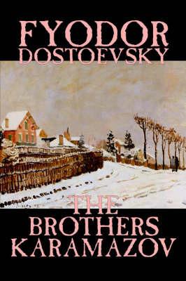 The Brothers Karamazov by Fyodor Mikhailovich Dostoevsky, Fiction, Classics by Fyodor Mikhailovich Dostoevsky
