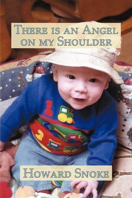 There is an Angel on My Shoulder by Howard Snoke