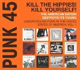 Punk 45: Kill The Hippies! Kill Yourself! The American Nation Destroys Its Young - Underground Punk in the United States of America Vol 1 1973-1980 by Various Artists