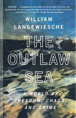 Outlaw Sea, the by William Langewiesche