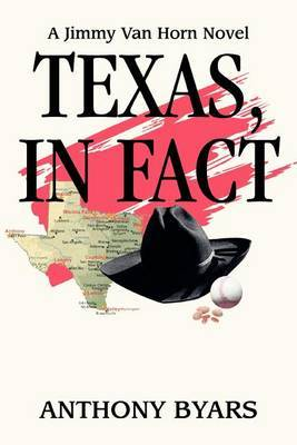 Texas, in Fact: A Jimmy Van Horn Novel by Anthony Byars image