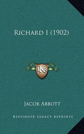 Richard I (1902) by Jacob Abbott