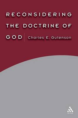 Reconsidering the Doctrine of God by Charles E. Gutenson image