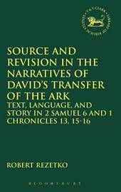 Source and Revision in the Narratives of David's Transfer of the Ark by Robert Rezetko image
