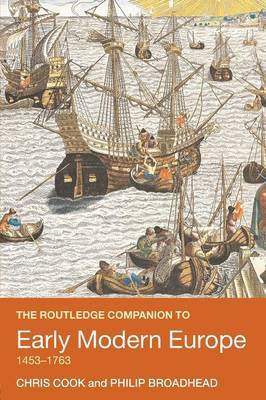 The Routledge Companion to Early Modern Europe, 1453-1763 by Chris Cook