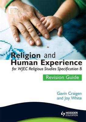 Religion and Human Experience Revision Guide for WJEC GCSE Religious Studies Specification B, Unit 2 by Gavin Craigen image