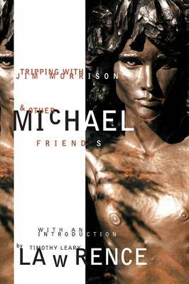 Tripping with Jim Morrison and Other Friends by Michael Lawrence image