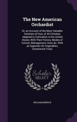 The New American Orchardist by William Kenrick